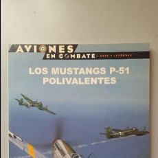 Militaria: LOS MUSTANG P-51 POLIVALENTES. OSPREY AVIONES DE COMBATE. Lote 84609680