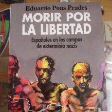 Militaria: MORIR POR LA LIBERTAD - EDUARDO PONS PRADES - PORTAL DEL COL·LECCIONISTA *****. Lote 84724804