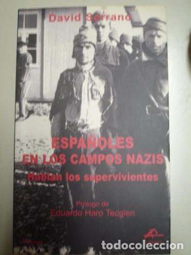 ESPAÑOLES EN LOS CAMPOS NAZIS HABLAN LOS SUPERVIVIENTES - PORTAL DEL COL·LECCIONISTA ***** (Militar - Libros y Literatura Militar)