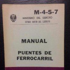 Militaria: MANUAL EJERCITO, PUENTES DE FERROCARRIL. Lote 84971756