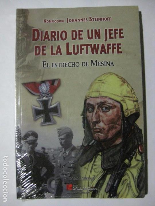 DIARIO DE UN JEFE DE LA LUFTWAFFE / EL ESTRECHO DE MESINA - KOMMODORE JOHANNES STEINHOFF JEFE JG-77 (Militar - Libros y Literatura Militar)