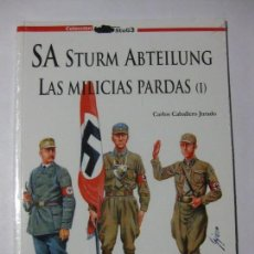Militaria: SA STURM ABTEILUNG / LAS MILICIAS PARDAS VOL I 1 HISTORIA ORGANIZACIÓN PARAMILITAR DEL PARTIDO NAZI. Lote 85107016