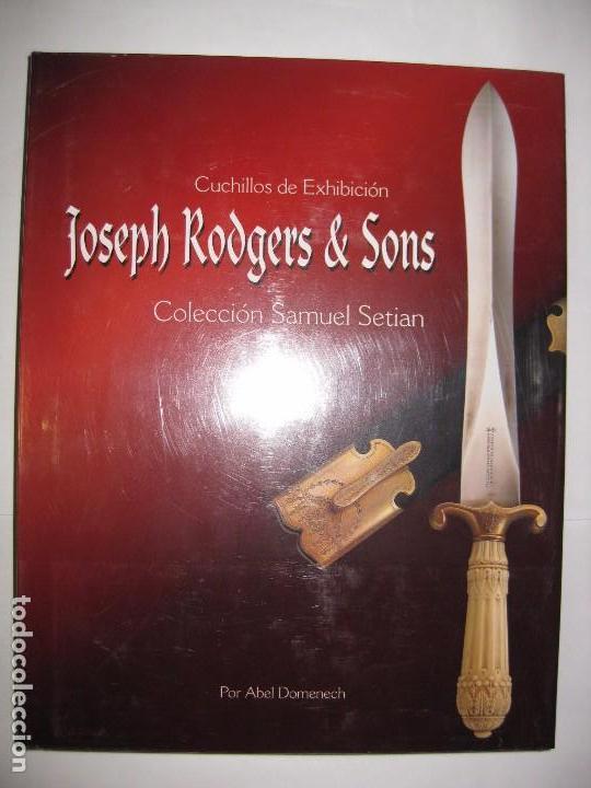 CUCHILLOS DE EXHIBICIÓN - JOSEPH RODGERS & SONS - COLECCIÓN SAMUEL SETIAN - ABEL DOMENECH / NAVAJAS (Militar - Libros y Literatura Militar)