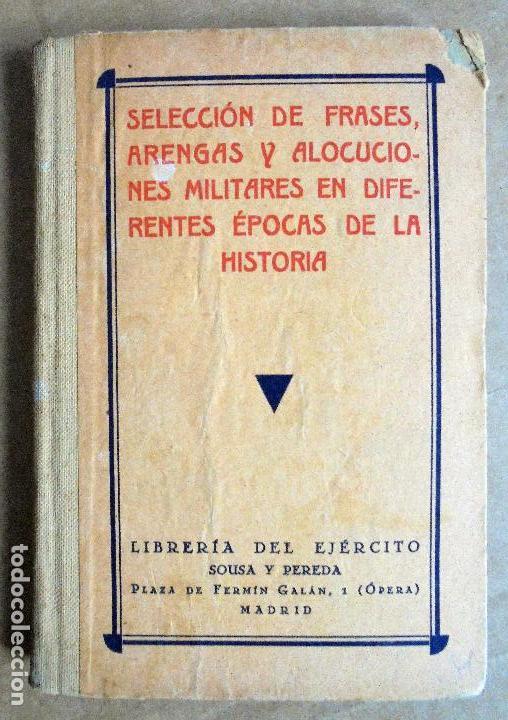 SELECCIÓN DE FRASES, ARENGAS Y ALOCUCIONES MILITARES EN DIFERENTES ÉPOCAS DE LA HISTORIA (Militar - Libros y Literatura Militar)