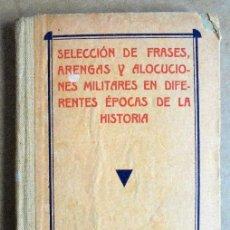 Militaria: SELECCIÓN DE FRASES, ARENGAS Y ALOCUCIONES MILITARES EN DIFERENTES ÉPOCAS DE LA HISTORIA. Lote 85700056