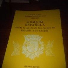 Militaria: ARMADA ESPAÑOLA. TOMA VI. DESDE LA UNIÓN DE LOS REINOS DE CASTILLA Y DE ARAGON. VOLUMEN VI. EST15B6. Lote 86092464
