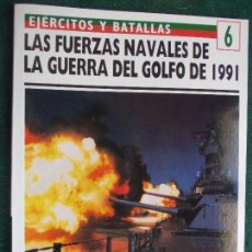 Militaria: OSPREY EJÉRCITOS Y BATALLAS GUERRA DEL GOLFO FUERZAS NAVALES. Lote 86109004