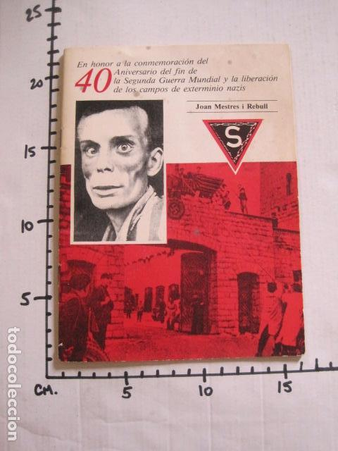 Militaria: 40 ANIVERSARIO FIN GUERRA Y LIBERACION CAMPOS EXTERMINIO NAZIS - VER FOTOS-(V- 10.944) - Foto 11 - 86158768