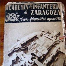 Militaria: ACADEMIA INFANTERIA DE ZARAGOZA . CURSO 1940 - 41 CABALLEROS OFICIALES CADETTES 31 LAMINAS CON FOTOS. Lote 86162208