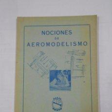 Militaria: NOCIONES DE AEROMODELISMO. FORMACION AERONAUTICA. AVIACION CIVIL MINISTERIO DEL AIRE. 1967. TDK234. Lote 86341800