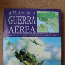 Militaria: ATLAS DE LA GUERRA AÉREA. CON MÁS DE 120 MAPAS DETALLADOS DE COMBATES AÉREOS. . Lote 86372680