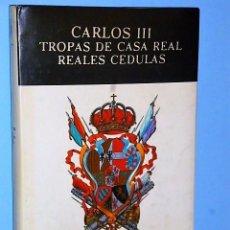 Militaria: CARLOS III. TROPAS DE CASA REAL. REALES CEDULAS.. Lote 86388628