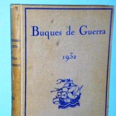 Militaria: BUQUES DE GUERRA. ANUARIO DE LAS FLOTAS MILITARES 1932. AÑO I. Lote 86411084