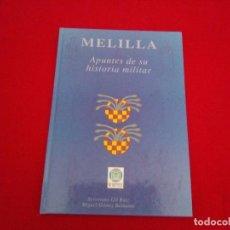 Militaria: MELILLA APUNTES DE SU HISTORIA MILITAR. Lote 86541348
