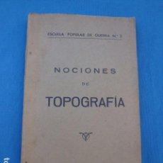 Militaria: NOCIONES DE TOPOGRAFÍA- ESCUELA POPULAR DE GUERRA Nº 2 1937. Lote 86663852