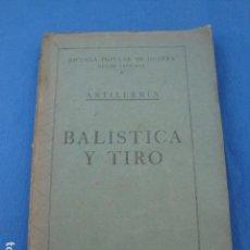 Militaria: BALÍSTICA Y TIRO -ESCUELA POPULAR DE GUERRA -REGIÓN CATALANA- ARTILLERÍA 1938. Lote 86664648