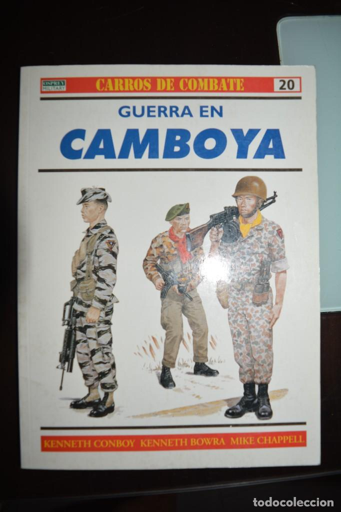 GUERRA EN CAMBOYA. AUTOR: KENNETH, CONBOY KENNETH BOWRA, MIKE CHAPPELL (Militar - Libros y Literatura Militar)