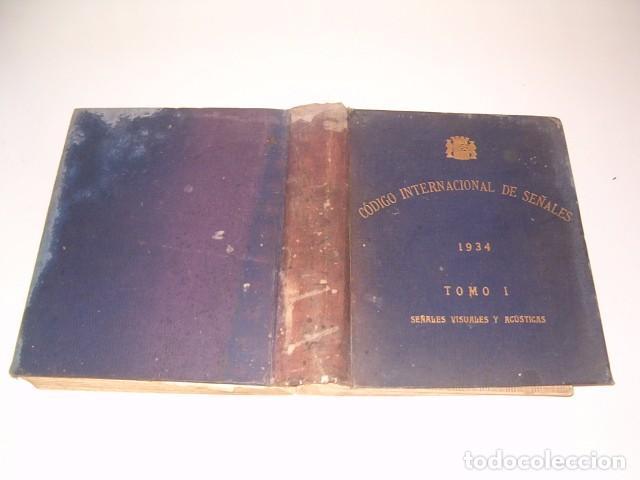 CÓDIGO INTERNACIONAL DE SEÑALES 1934. TOMO I: SEÑALES VISUALES Y ACÚSTICAS. RM80917. (Militar - Libros y Literatura Militar)