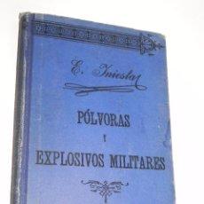 Militaria: POLVORAS Y EXPLOSIVOS MILITARES, POR ENRIQUE INIESTA T¡Y LOPEZ, TOLEDO, 1909, TEXTO PARA LA ACADEMI. Lote 87118296