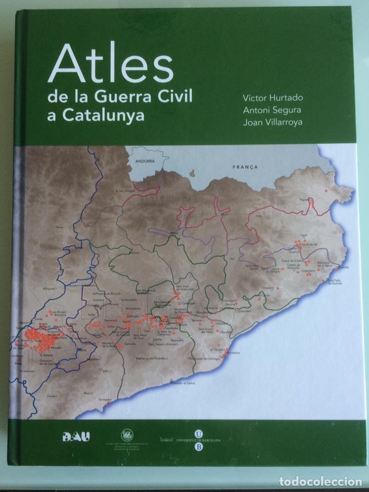 ATLES DE LA GUERRA CIVIL A CATALUNYA. VICTOR HURTADO ANTONI SEGURA JOAN VILLAROYA (Militar - Libros y Literatura Militar)