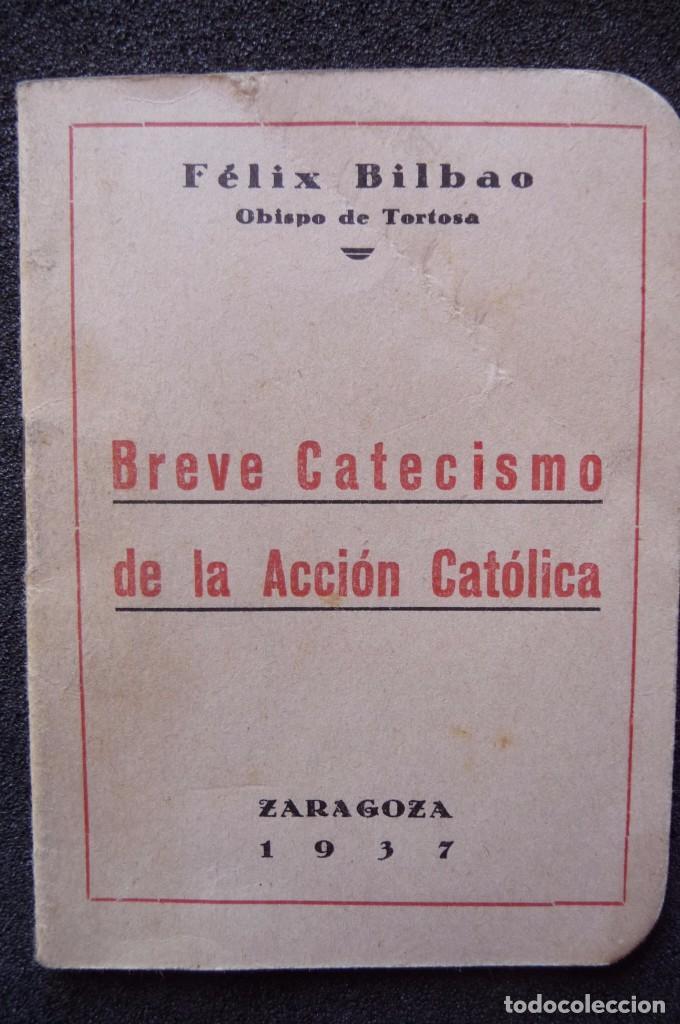 (JX-170552) BREVE CATECISMO DE LA ACCION CATOLICA , ZARAGOZA 1937 , GUERRA CIVIL . (Militar - Libros y Literatura Militar)