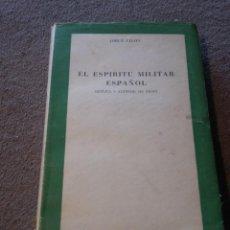 Militaria - El espíritu militar español (Réplica a Alfredo de Vigny). - 1ª EDICION 1950 REF. EST. 85 - 87801668