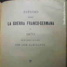 Militaria: 1890 ESTUDIO SOBRE LA GUERRA FRANCO-GERMANA DE 1870 JOSÉ ALMIRANTE. Lote 88084840