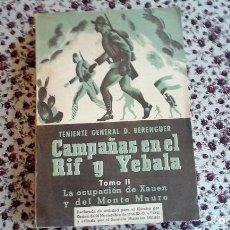 Militaria: TENIENTE GENERAL D. BERENGUER. CAMPAÑAS EN EL RIF Y YEBALA. TOMO II. LA OCUPACION DE XAUEN.... Lote 88141800