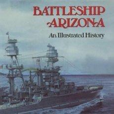 Militaria: BATTLESHIP ARIZONA. AN ILLUSTRATED HISTORY - PAUL STILLWELL - NAVAL INSTITUTE PRESS. Lote 88291164
