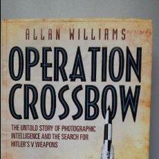 Militaria: ALLAN WILLIAMS: OPERATION CROSSBOW. Lote 88326652