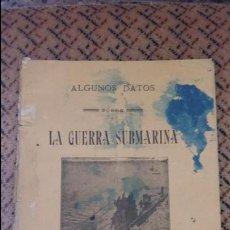 Militaria: ALGUNOS DATOS SOBRE LA GUERRA SUBMARINA. 1918. Lote 88427616