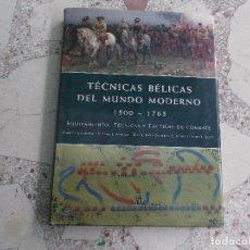 Militaria: TECNICAS BELICAS DEL MUNDO MODERNO 1500-1763, EQUIPAMIENTO,TECNICAS Y TACTICAS DE COMBATE, ILUSTRADO. Lote 88485372