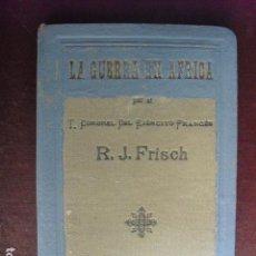 Militaria: 1913 GUERRA DE MARRUECOS LA GUERRA EN AFRICA R.J. FRISCH. Lote 88770120