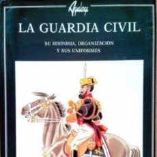 Militaria: LA GUARDIA CIVIL. Lote 88793368