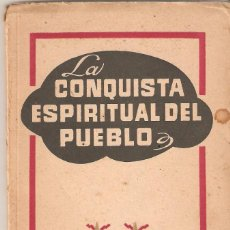 Militaria: LIBRO LA CONQUISTA ESPIRITUAL DEL PUEBLO. JOSE ANTONIO ELOA OLASO. 1947. Lote 88873636