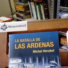 Militaria: LA BATALLA DE LAS ARDENAS - MICHAEL HERUBEL. Lote 89060736