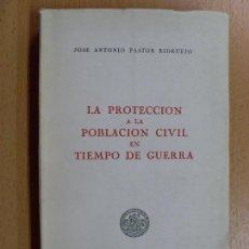 Militaria: LA PROTECCIÓN A LA POBLACIÓN CIVIL EN TIEMPO DE GUERRA / JOSÉ ANTONIO PASTOR RIDRUEJO / 1959. Lote 89443760