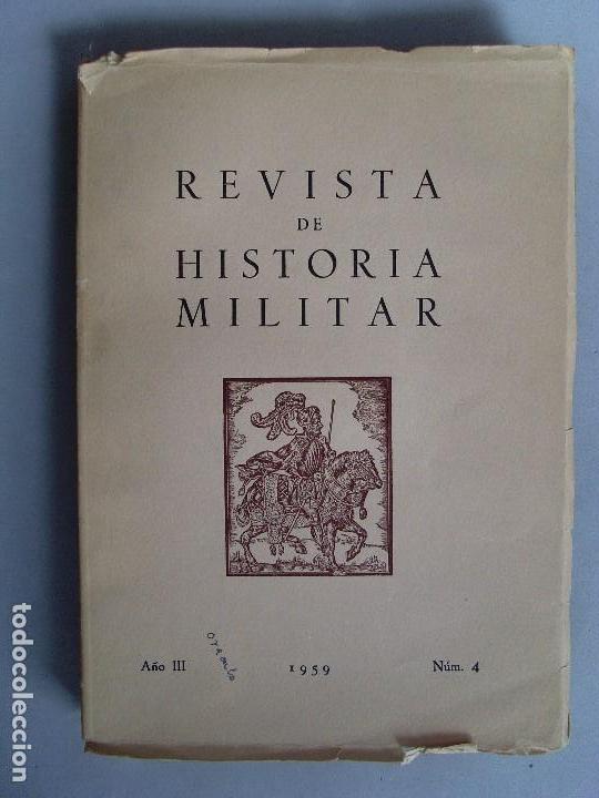 REVISTA DE HISTORIA MILITAR / 1959 / Nº 4 (Militar - Libros y Literatura Militar)
