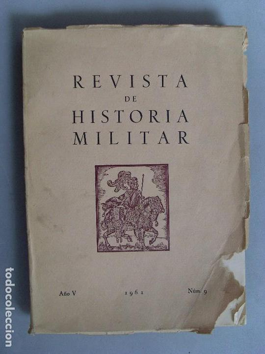 REVISTA DE HISTORIA MILITAR / 1961 / Nº 9 (Militar - Libros y Literatura Militar)