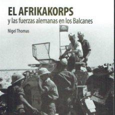 El Afrikakorps y las fuerzas alemanas en los Balcanes.