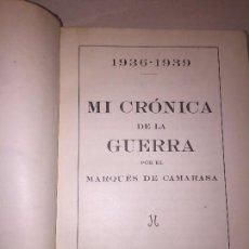 Militaria: CRÓNICA DE LA GUERRA MARQUÉS CAMARASA GUERRA CIVIL FRANQUISMO NACIONAL EDITADO 1941 BUEN ESTADO. Lote 89789512
