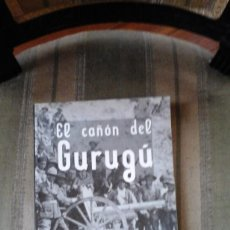 Militaria: EL CAÑÓN DEL GURUGÚ. SEVERIANO GIL. NOVELA MILITAR.. Lote 89857020