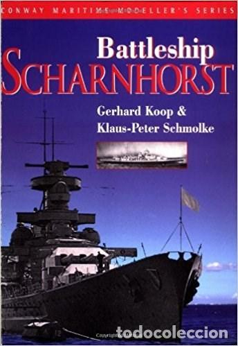BATTLESHIP SCHARNHORST - GERHARD KOOP; KLAUS-PETER SCHMOLKE - CONWAY MARITIME PRESS (Militar - Libros y Literatura Militar)