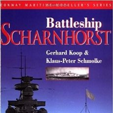 Militaria: BATTLESHIP SCHARNHORST - GERHARD KOOP; KLAUS-PETER SCHMOLKE - CONWAY MARITIME PRESS. Lote 90084044