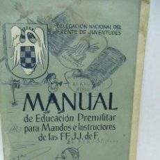 Militaria: MANUAL DE EDUCACIÓN PREMILITAR PARA MANDOS E INSTRUCTORES DEL FRENTE DE JUVENTUDES. 1951. Lote 90388524