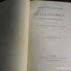 Militaria: 1883 APLICACIONES MILITARES DE LA LUZ ELECTRICA APARATOS DE PROYECCIÓN F. LÓPEZ GARVAYO. Lote 90605180