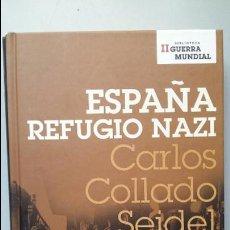 Militaria: CARLOS COLLADO SEIDEL: ESPAÑA, REFUGIO NAZI. Lote 90640010