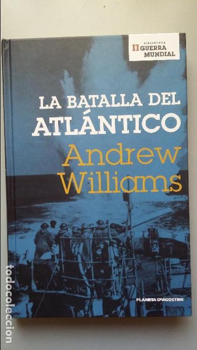ANDREW WILLIAMS: LA BATALLA DEL ATLANTICO (Militar - Libros y Literatura Militar)