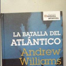 Militaria: ANDREW WILLIAMS: LA BATALLA DEL ATLANTICO. Lote 90640040