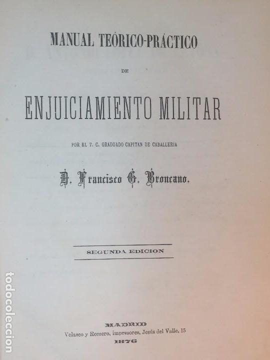 ENJUICIAMIENTO MILITAR FRANCISCO BRONCANO 1876 LEYES LEGAL MADRID 2ª EDICIÓN. BUENA CONSERVACIÓN (Militar - Libros y Literatura Militar)